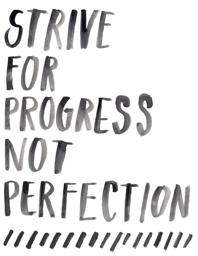 progressnotperfectionquote